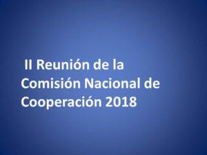 II Reunión de la Comisión Nacional de Cooperación 2018