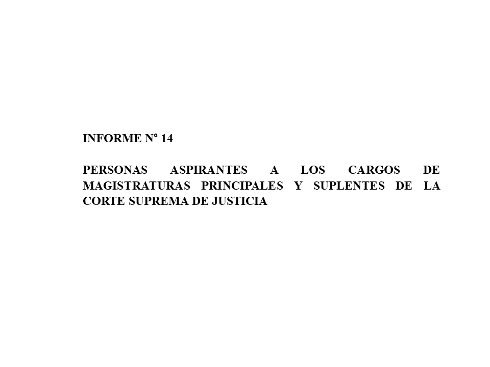 Informe n°14 Personas aspirantes a los cargos de magistraturas principales y suplentes de la Corte Suprema de Justicia