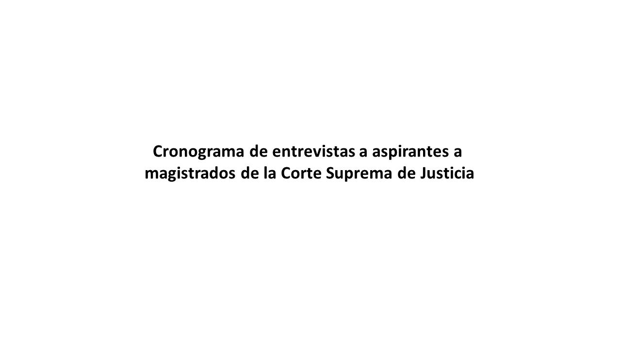 Lee más sobre el artículo Cronograma de entrevistas a aspirantes a magistrados de la CSJ